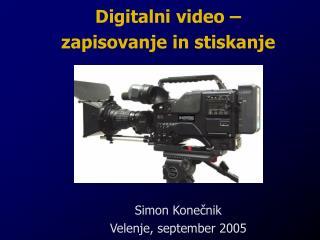 Digitalni video – zapisovanje in stiskanje