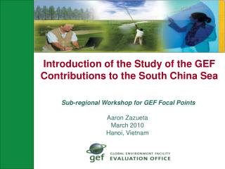 Introduction of the Study of the GEF Contributions to the South China Sea