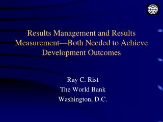 Results Management and Results Measurement—Both Needed to Achieve Development Outcomes
