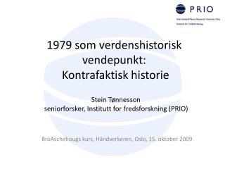 1979 som verdenshistorisk vendepunkt:  Kontrafaktisk historie