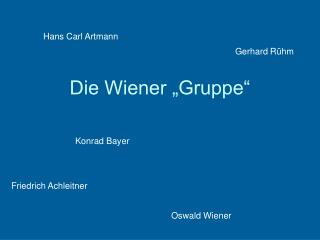 """Die Wiener """"Gruppe"""""""