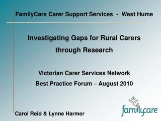 FamilyCare Carer Support Services  -  West Hume Investigating Gaps for Rural Carers