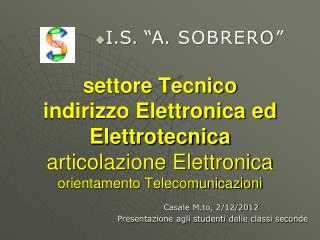Casale  M.to , 2/12/2012  Presentazione agli studenti delle classi seconde
