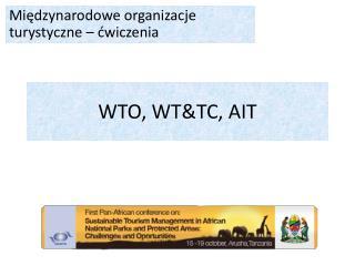 WTO, WT&TC, AIT