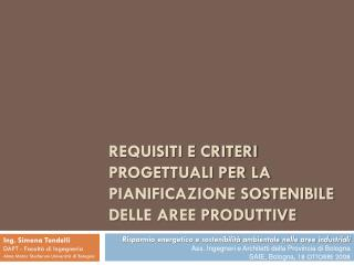 REQUISITI E CRITERI PROGETTUALI PER LA PIANIFICAZIONE SOSTENIBILE DELLE AREE PRODUTTIVE
