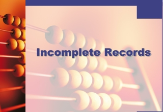 INCOMPLETE RECORDS