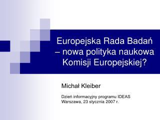 Europe jska  Ra da Badań  –  nowa polityka naukowa Komisji Europejskiej?