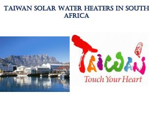 Taiwan Solar Water Heaters in South Africa