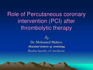 Role of Percutaneous coronary intervention (PCI) after thrombolytic therapy