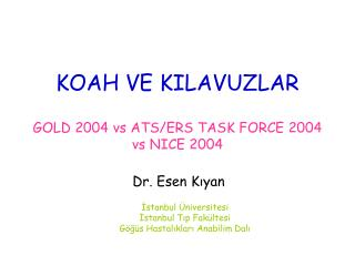 KOAH VE KILAVUZLAR GOLD 2004 vs ATS/ERS TASK FORCE 2004 vs NICE 2004