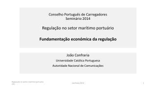 João Confraria Universidade Católica Portuguesa Autoridade Nacional de Comunicações