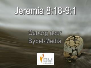 Jeremia 8:18-9:1