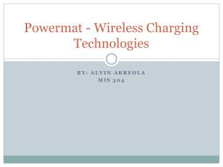 Powermat  - Wireless Charging Technologies