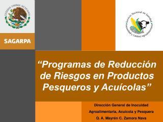 """""""Programas de Reducción de Riesgos en Productos Pesqueros y Acuícolas"""""""