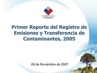 Primer Reporte del Registro de Emisiones y Transferencia de Contaminantes, 2005