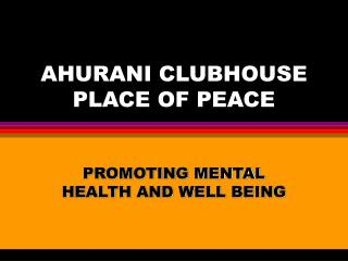 AHURANI CLUBHOUSE PLACE OF PEACE