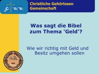 Was sagt die Bibel zum Thema  ' Geld ' ?
