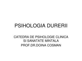 PSIHOLOGIA DURERII