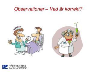 Observationer – Vad är korrekt?