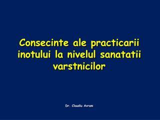 Consecinte ale practicarii inotului la nivelul sanatatii varstnicilor  Dr.  Claudiu Avram