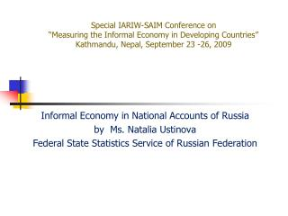Informal Economy in National Accounts of Russia by  Ms. Natalia Ustinova