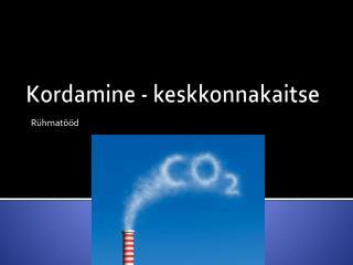 Kordamine - keskkonnakaitse