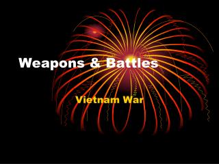Weapons & Battles