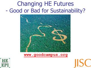 Changing HE Futures - Good or Bad for Sustainability?