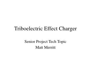 Triboelectric Effect Charger