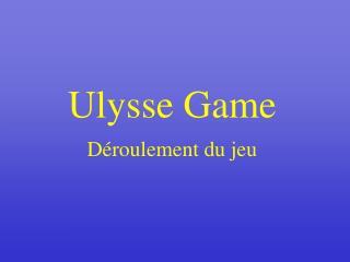 Ulysse Game