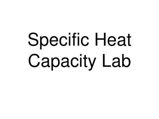 Specific Heat Capacity Lab