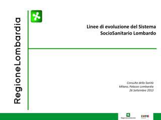 Linee di evoluzione del Sistema  SocioSanitario Lombardo