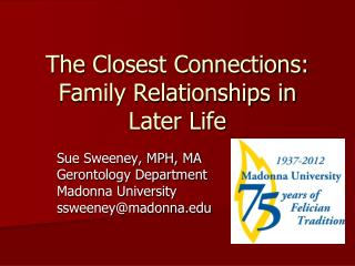 The Closest Connections:  Family Relationships in Later Life