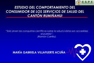 ESTUDIO DEL COMPORTAMIENTO DEL CONSUMIDOR DE LOS SERVICIOS DE SALUD DEL CANTÓN RUMIÑAHUI