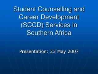 Student Counselling and Career Development (SCCD) Services in Southern Africa