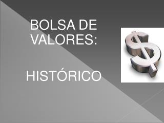 BOLSA DE VALORES:  HISTÓRICO