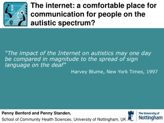 The internet: a comfortable place for communication for people on the autistic spectrum