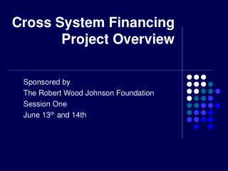 Cross System Financing Project Overview
