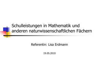 Schulleistungen in Mathematik und anderen naturwissenschaftlichen F�chern
