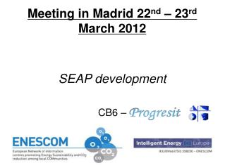 Meeting in Madrid 22 nd � 23 rd  March 2012