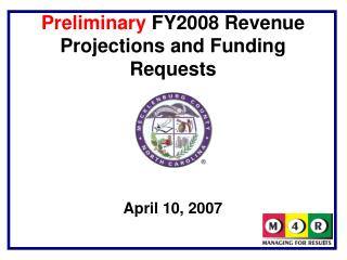 Preliminary  FY2008 Revenue Projections and Funding Requests