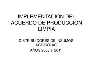 IMPLEMENTACION DEL ACUERDO DE PRODUCCI N LIMPIA