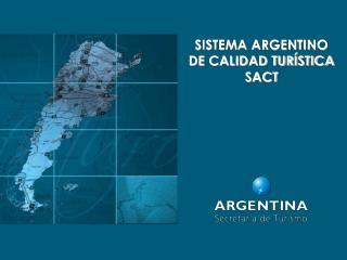 SISTEMA ARGENTINO DE CALIDAD TURÍSTICA SACT