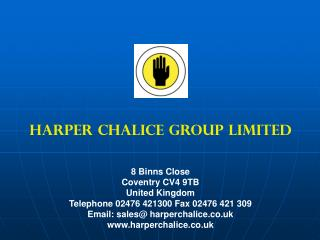 HARPER CHALICE GROUP LIMITED 8 Binns Close Coventry CV4 9TB  United Kingdom