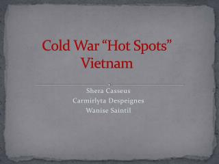 "Cold War ""Hot Spots"" Vietnam"