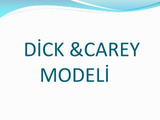 DİCK &CAREY 		MODELİ