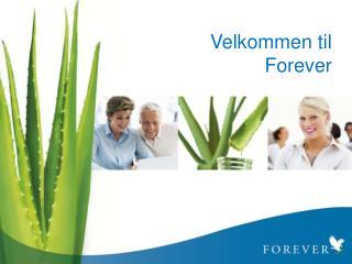 Velkommen til  Forever