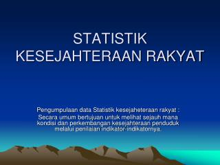 STATISTIK  KESEJAHTERAAN RAKYAT