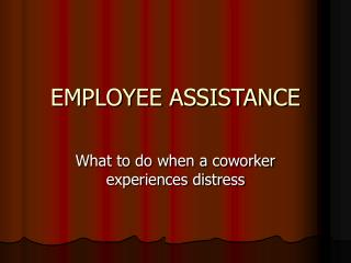 EMPLOYEE ASSISTANCE