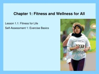 Lesson 1.1: Fitness for Life Self-Assessment 1: Exercise Basics